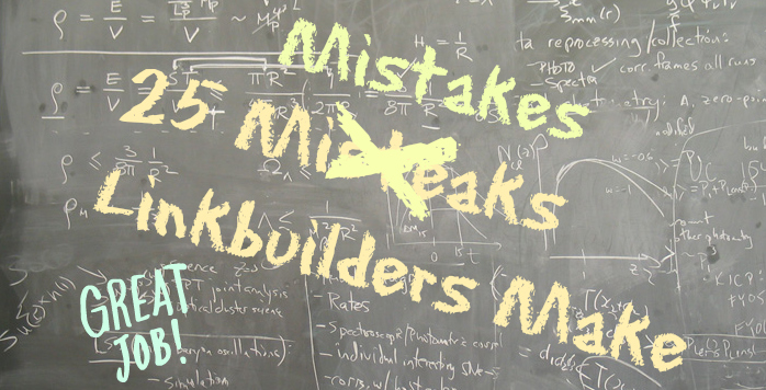 25 linkbuilding mistakes link builders make